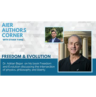The Physics Behind Freedom by Dr. Adrian Bejan | AIER Authors Corner